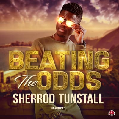 Beating the Odds by Sherrod J. Tunstall audiobook