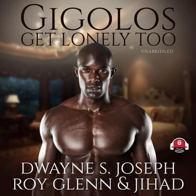 Gigolos Get Lonely Too by Dwayne S. Joseph audiobook