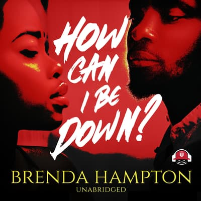 How Can I Be Down? by Brenda Hampton audiobook