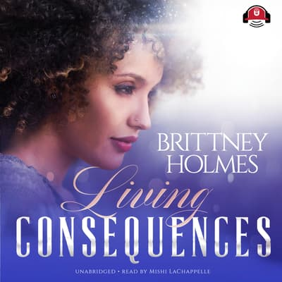 Living Consequences by Brittney Holmes audiobook