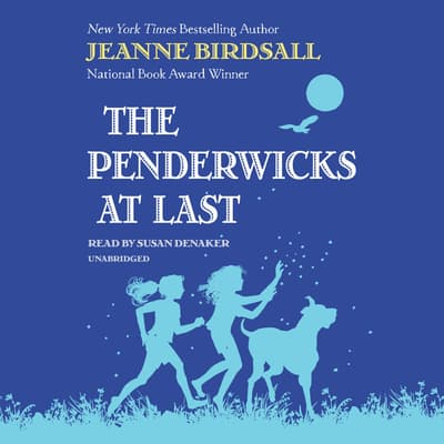 The Penderwicks at Last by Jeanne Birdsall audiobook