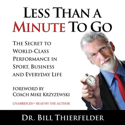 Less Than A Minute To Go by Bill Thierfelder audiobook