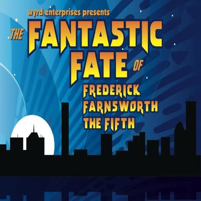 The Fantastic Fate of Frederick Farnsworth the Fifth by Michael McAfee audiobook