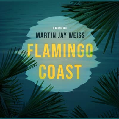 Flamingo Coast by Martin Jay Weiss audiobook