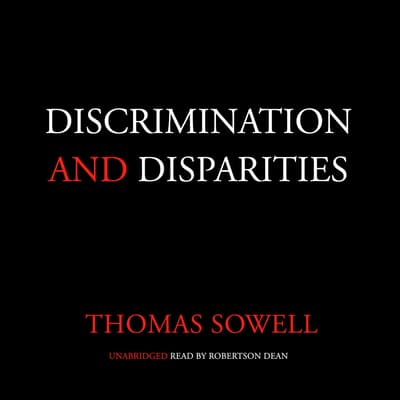 Discrimination and Disparities by Thomas Sowell audiobook
