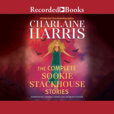 The Complete Sookie Stackhouse Stories by Charlaine Harris audiobook