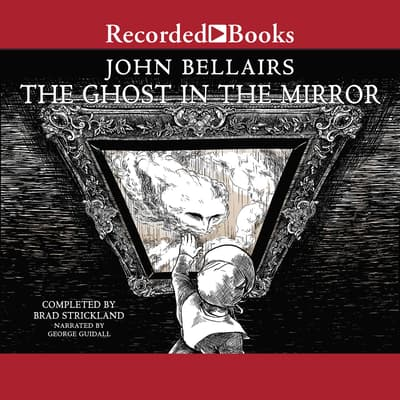 The Ghost in the Mirror by John Bellairs audiobook