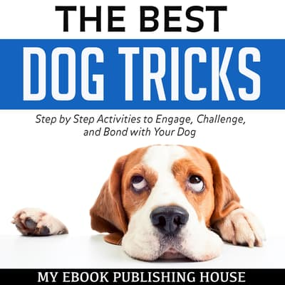 The Best Dog Tricks by My Ebook Publishing House audiobook
