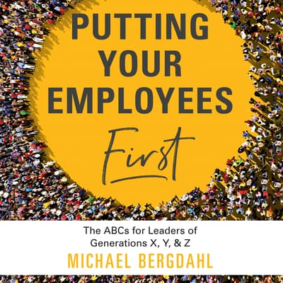Putting Your Employees First by Michael Bergdahl audiobook