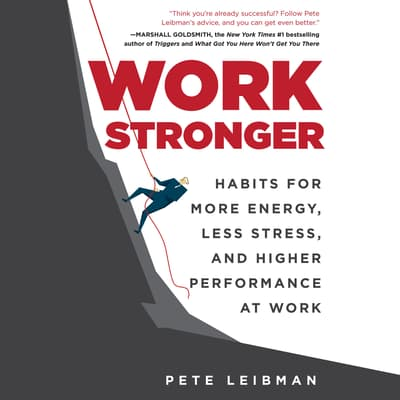 Work Stronger by Pete Leibman audiobook