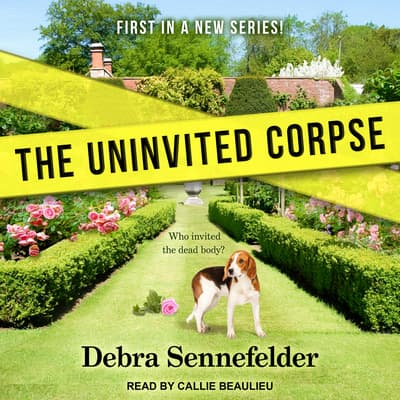 The Uninvited Corpse by Debra Sennefelder audiobook
