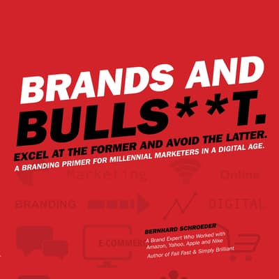Brands and Bulls**t by Bernhard Schroeder audiobook