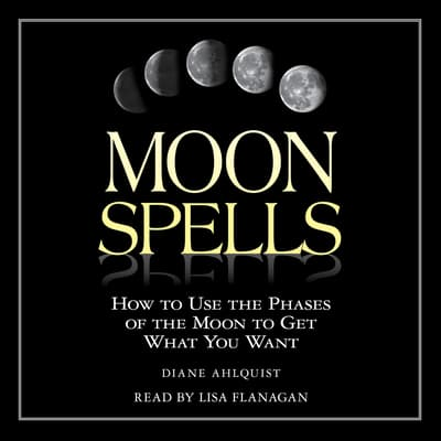 Moon Spells by Diane Ahlquist audiobook