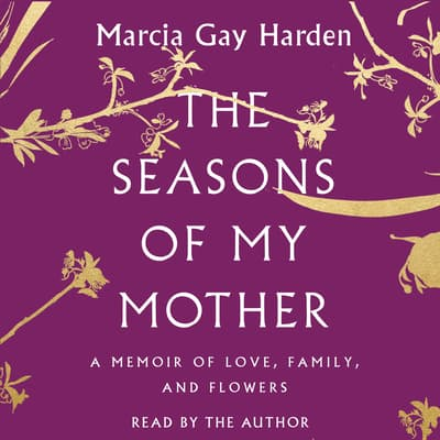 The Seasons of My Mother by Marcia Gay Harden audiobook