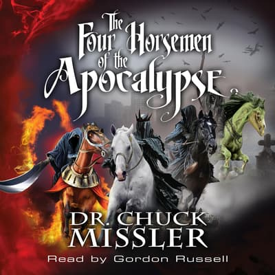 The Four Horsemen of the Apocalypse  by Chuck Missler audiobook