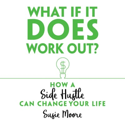 What If It Does Work Out? by Susie Moore audiobook