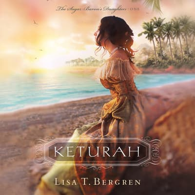 Keturah by Lisa T. Bergren audiobook
