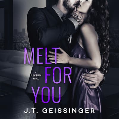 Melt for You by J. T. Geissinger audiobook