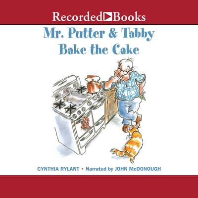 Mr. Putter & Tabby Bake the Cake by Cynthia Rylant audiobook