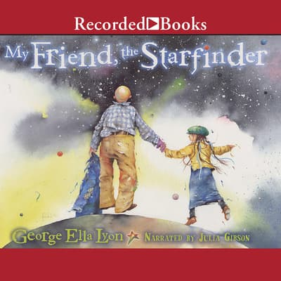 My Friend, the Starfinder by George Ella Lyon audiobook