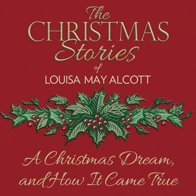 A Christmas Dream, and How It Came True by Louisa May Alcott audiobook