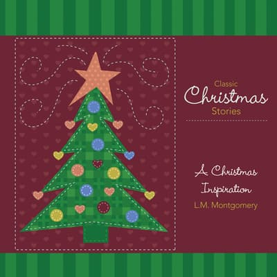 A Christmas Inspiration by L. M. Montgomery audiobook