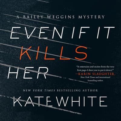 Even If It Kills Her by Kate White audiobook