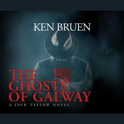 The Ghosts of Galway by Ken Bruen audiobook