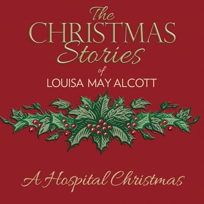 A Hospital Christmas by Louisa May Alcott audiobook