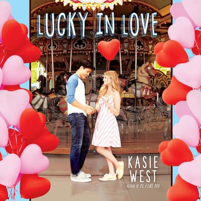 Lucky in Love by Kasie West audiobook