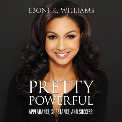 Pretty Powerful by Eboni K. Williams audiobook