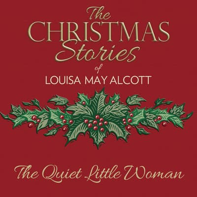 The Quiet Little Woman by Louisa May Alcott audiobook