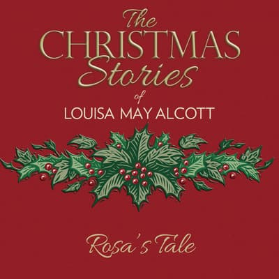 Rosa's Tale by Louisa May Alcott audiobook