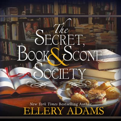 The Secret, Book & Scone Society by Ellery Adams audiobook