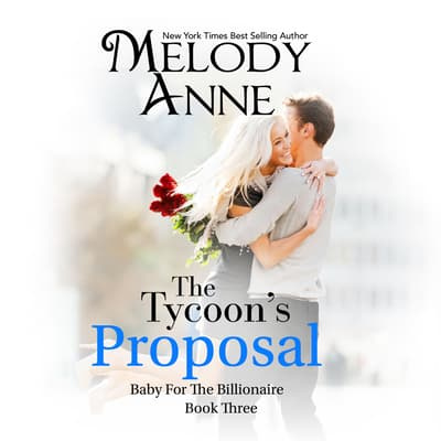 The Tycoon's Proposal by Melody Anne audiobook