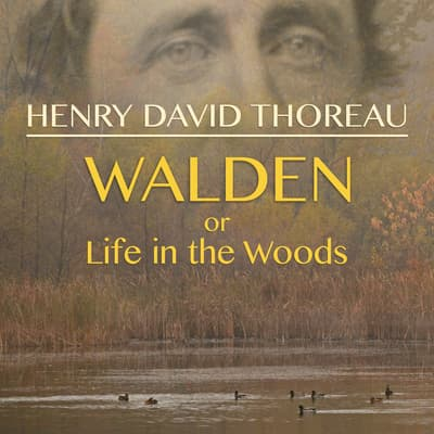 Walden, or Life in the Woods by Henry David Thoreau audiobook