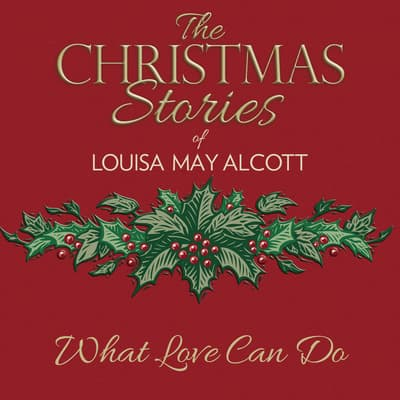 What Love Can Do by Louisa May Alcott audiobook