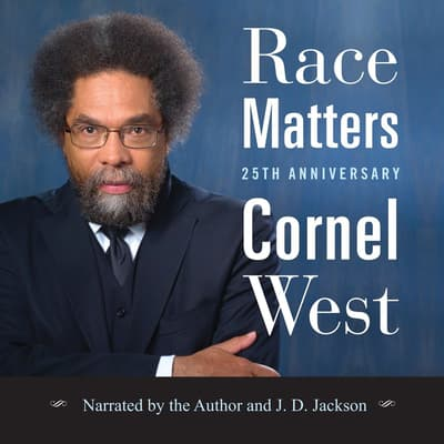 Race Matters, 25th Anniversary by Cornel West audiobook