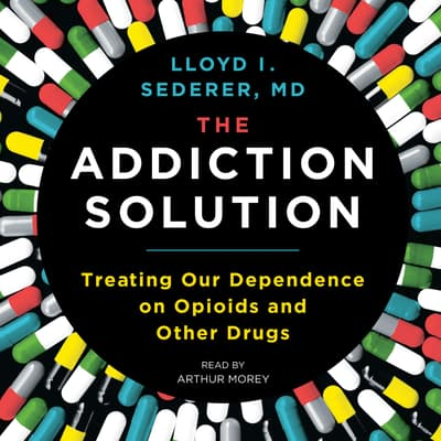 The Addiction Solution by Lloyd I. Sederer audiobook