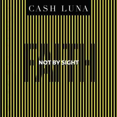 Not By Sight by Cash Luna audiobook