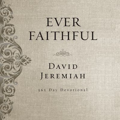 Ever Faithful by David Jeremiah audiobook