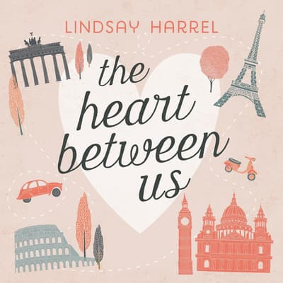 The Heart Between Us by Lindsay Harrel audiobook