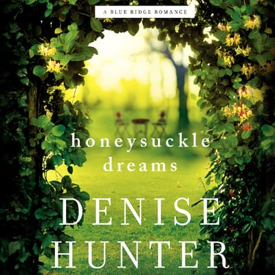 Honeysuckle Dreams by Denise Hunter audiobook