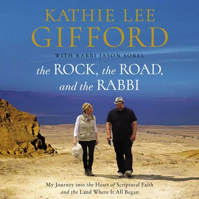 The Rock, the Road, and the Rabbi by Kathie Lee Gifford audiobook