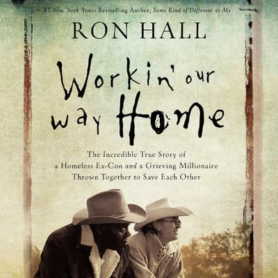 Workin' Our Way Home by Ron Hall audiobook