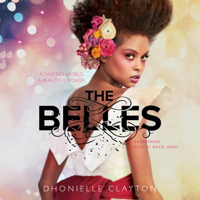The Belles by Dhonielle Clayton audiobook