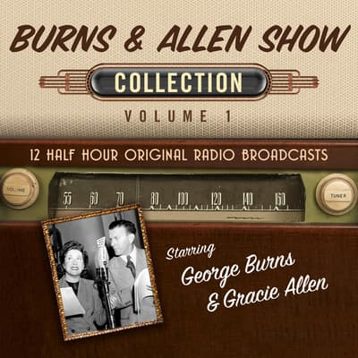 The Burns & Allen Show, Collection 1 by Black Eye Entertainment audiobook