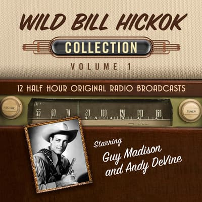 Wild Bill Hickok, Collection 1 by Black Eye Entertainment audiobook