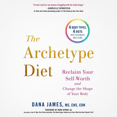 The Archetype Diet by Dana James audiobook