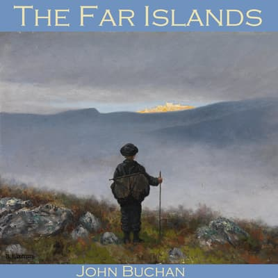 The Far Islands by John Buchan audiobook